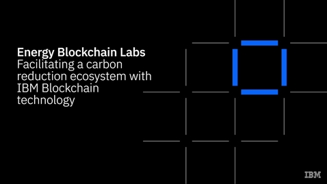 Thumbnail for entry Energy Blockchain Labs: facilitating carbon reduction with IBM Blockchain