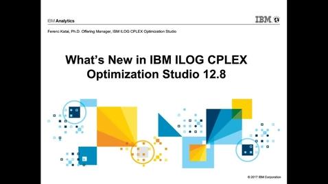Thumbnail for entry What's New in IBM ILOG CPLEX Optimization Studio 12.8