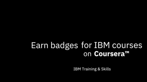 Thumbnail for entry Earn IBM badges on Coursera