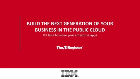 Thumbnail for entry Build the next generation of your business in the public cloud
