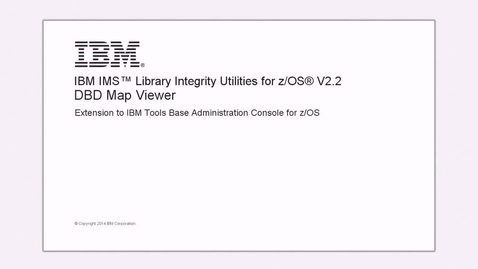 Thumbnail for entry IMS Library Integrity Utilities DBD Viewer