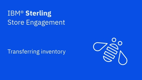 Thumbnail for entry Transferring inventory - IBM Sterling Store Engagement