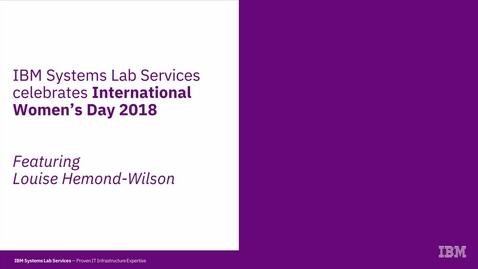 Thumbnail for entry Louise Hemond-Wilson: Celebrating International Women's Day 2018