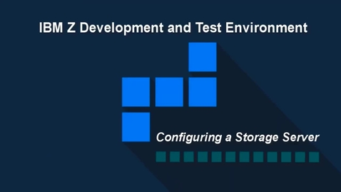 Thumbnail for entry IBM ZD&T; Configuring a Storage Server