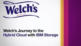 Thumbnail for entry Welch's journey to the hybrid cloud with IBM Storage