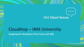 Thumbnail for entry CloudHop - IBM University: Creating the Workplace of the future with IBM