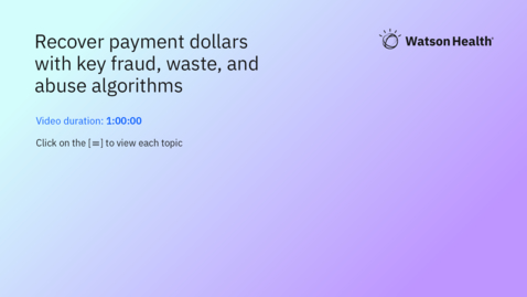 Thumbnail for entry Recover payment dollars with key fraud, waste, and abuse algorithms