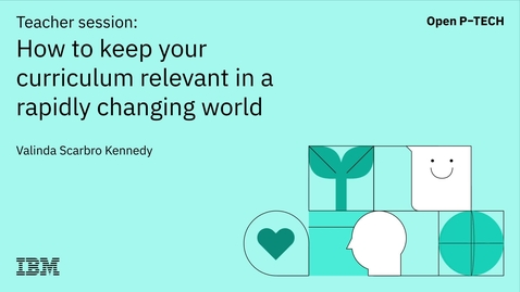 Thumbnail for entry Help Your Students Skill Up with IBM | How to keep your curriculum relevant in a rapidly changing world final