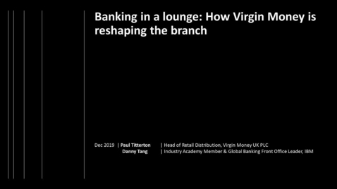 Thumbnail for entry Banking in a lounge: How Virgin Money is reshaping the branch