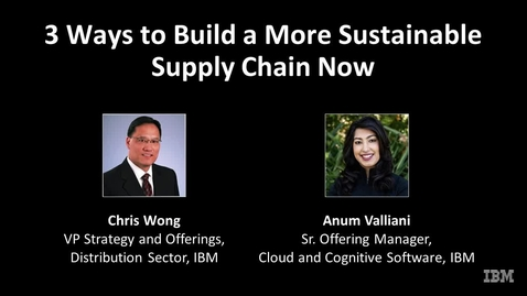 Thumbnail for entry 3 ways to build a more sustainable supply chain now