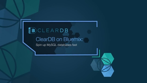 Thumbnail for entry ClearDB on IBM Cloud: Spin up MySQL databases fast