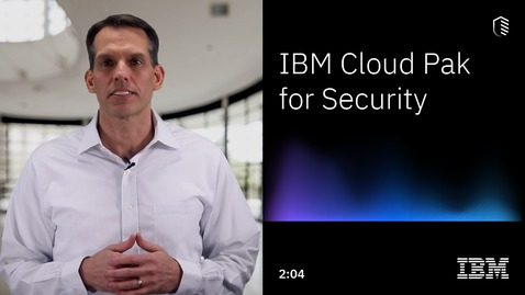 Thumbnail for entry IBM Cloud Pak for Security in two minutes