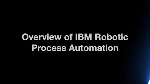 Thumbnail for entry Overview of IBM RPA as a Service