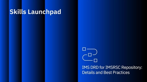 Thumbnail for entry IMS DRD for IMSRSC repository: Details and Best Practices