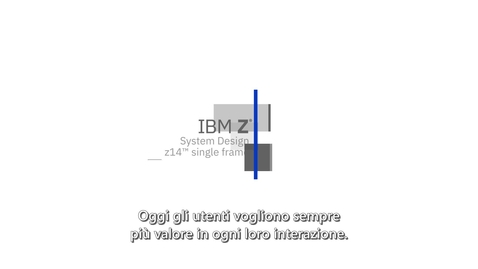 Thumbnail for entry IBM Z | Systems Design (SME Video)- Italian