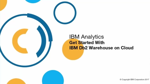 Thumbnail for entry Get Started With IBM Db2 Warehouse on Cloud