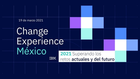 Thumbnail for entry Change Experience México 2021