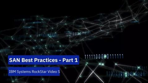 Thumbnail for entry SAN Best Practices Part 1