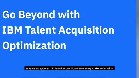 Thumbnail for entry Going beyond with IBM Talent Acqusition Optimization