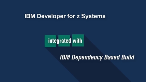 Thumbnail for entry IBM Dependency Based Build for Intelligent Application Building on z/OS'