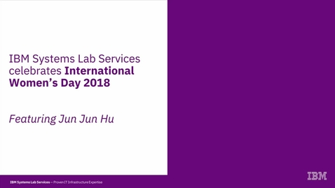 Thumbnail for entry Jun Jun Hu: Celebrating International Women's Day 2018