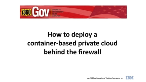 Thumbnail for entry How to Deploy a Container-Based Private Cloud Behind the Firewall
