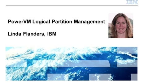 Thumbnail for entry IBM PowerVM Logical Partition Management - IBM Training