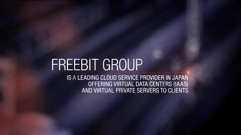 Thumbnail for entry FreeBit provides cloud services with IBM XIV Storage System