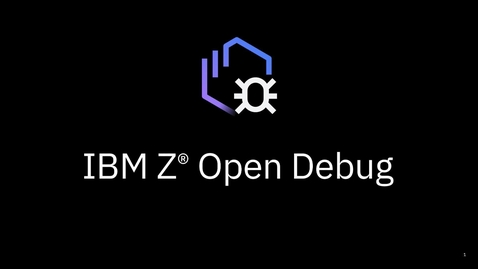 Thumbnail for entry IBM Z Open Debug
