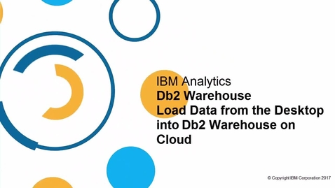 Thumbnail for entry Db2 Warehouse on Cloud Load data from desktop