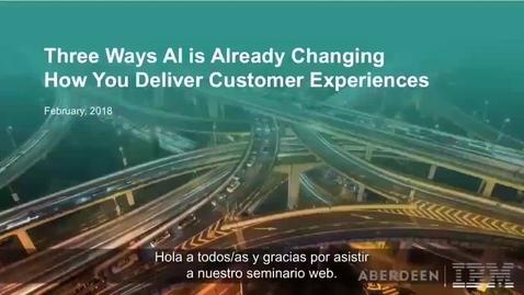 Thumbnail for entry Tres formas en la que la IA está transformando el modo de ofrecer experiencias del cliente