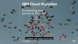 Thumbnail for entry Transcription écrite du cyberséminaire - Migration vers IBM Cloud : accélérer votre transition vers le cloud