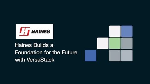 Thumbnail for entry Haines builds a foundation for the future with VersaStack