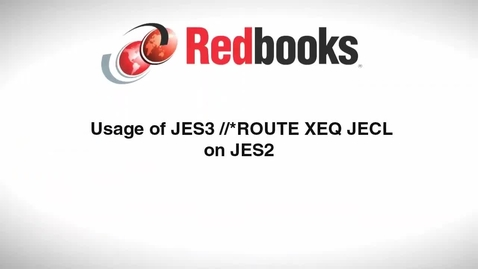 Thumbnail for entry Usage of JES3 //*Route XEQ JCL on JES2