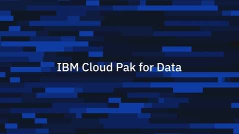 Thumbnail for entry Creación de data fabric con IBM Cloud Pak for Data