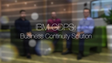 Thumbnail for entry IBM GDPS Business Continuity Solution