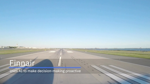 Thumbnail for entry Finnair chooses IBM Watson AI to enable proactive decision making