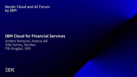Thumbnail for entry IBM Cloud for Financial Services session with Pål Krogdahl, CTO and Industry Technical Leader, Banking and Financial Markets