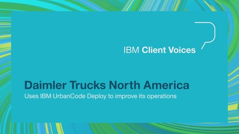 Thumbnail for entry Daimler Trucks North America uses IBM UrbanCode deploy to improve its operations