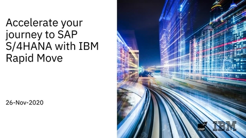 Thumbnail for entry Accelerate your journey to SAP S/4HANA with IBM Rapid Move Webinar