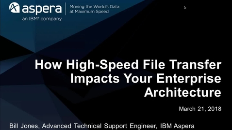 Thumbnail for entry HOW HIGH-SPEED FILE TRANSFER IMPACTS YOUR ENTERPRISE DATA ARCHITECTURE