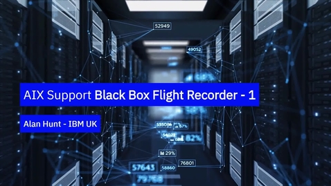 Thumbnail for entry AIX Support Black Box Flight Recorder