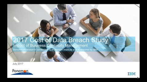 Thumbnail for entry 2017 Cost of Data Breach Study: Impact of Business Continuity Management