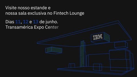 Thumbnail for entry Assista ao vídeo para saber os principais temas da IBM no CIAB 2019