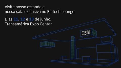 Thumbnail for entry Assista ao vídeo para saber os principais temas da IBM no CIAB 2019
