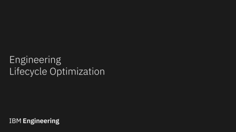 Thumbnail for entry Engineering Lifecycle Optimization in 5 Minutes
