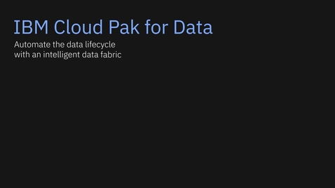 Thumbnail for entry 演示:用 IBM Cloud Pak for Data 实现数据隐私和安全性的自动化