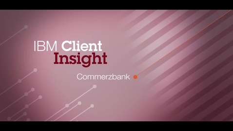 Thumbnail for entry Commerzbank speeds customers to market with IBM WebSphere software