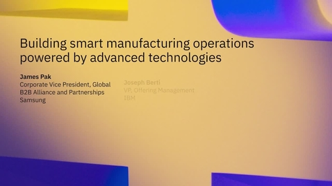 Thumbnail for entry Building smart manufacturing operations powered by advanced technologies