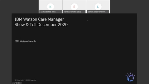 Thumbnail for entry IBM Watson Care Manager Monthly Show and Tell (December 2020)